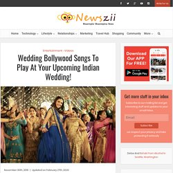 Wedding Bollywood Songs To Play At Your Wedding