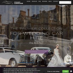 Hire Wedding Cars In Kent From Premier Carriage