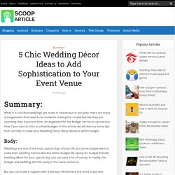 5 Chic Wedding Décor Ideas to Add Sophistication to Your Event Venue