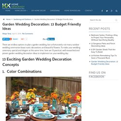 Garden Wedding Decoration: 13 Budget Friendly Ideas