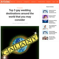 Top 3 gay wedding destinations around the world that you may consider