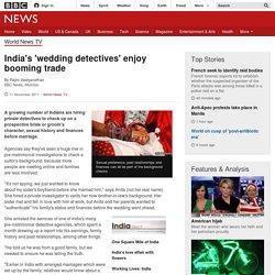India's 'wedding detectives' enjoy booming trade