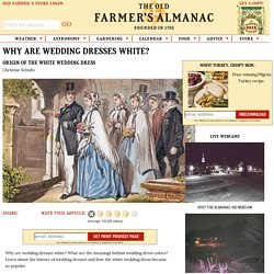 Why Are Wedding Dresses White? | Wedding Dress History