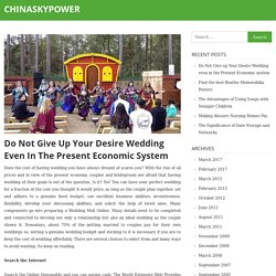 Do Not Give up Your Desire Wedding even in the Present Economic system – chinaskypower