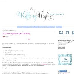 Wedding High: DIY Cloud Lights for your Wedding.