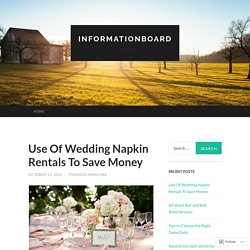 Use Of Wedding Napkin Rentals To Save Money