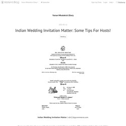 Indian Wedding Invitation Matter: Some Tips For Hosts! - Varun Mhalotra's Diary