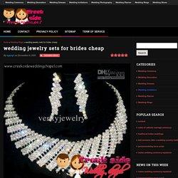 wedding jewelry sets for brides cheap - Creeks wedding chapel