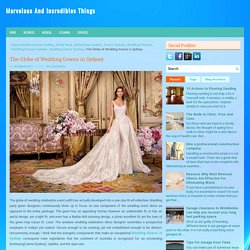The Globe of Wedding Gowns in Sydney ~ Marvelous And Incredibles Things