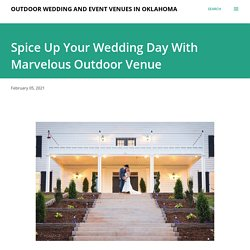 Spice Up Your Wedding Day With Marvelous Outdoor Venue