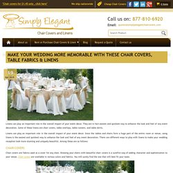 Make your wedding more memorable with these chair covers,table fabrics & linens