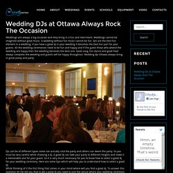 Wedding DJs at Ottawa Always Rock The Occasion - City DJ Service