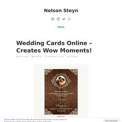 Wedding Cards Online – Creates Wow Moments! – Nelson Steyn