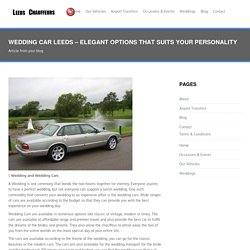 Wedding Car Leeds - Elegant Options That Suits Your Personality - LEEDS CHAUFFEURS