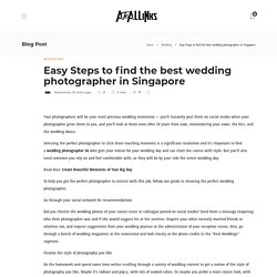 Easy Steps to find the best wedding photographer in Singapore