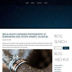 BEN & KEZIA'S WEDDING PHOTOGRAPHY AT BURROWING OWL ESTATE WINERY, OLIVER BC
