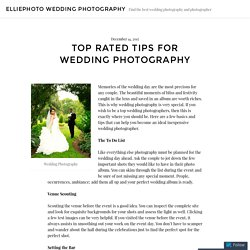 Top Rated Tips for Wedding Photography – Elliephoto Wedding Photography