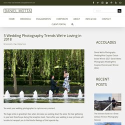 5 Wedding Photography Trends We're Loving in 2018
