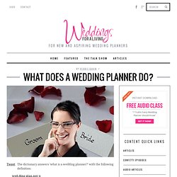 What Does a Wedding Planner Do?Weddings for a Living