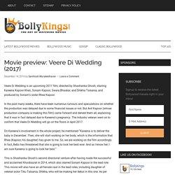Veere Di Wedding (2017) Movie preview Kareena & Sonam Kapoor
