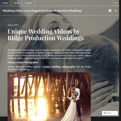 Unique Wedding Videos by Ridge Production Weddings – Wedding Video in Los Angeles by Ridge Production Weddings