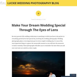 Make Your Dream Wedding Special Through The Eyes Of Lens