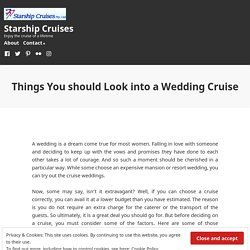 Things You should Look into a Wedding Cruise – Starship Cruises