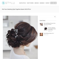 Pull Your Wedding Style Together Easier With STYLU - STYLU