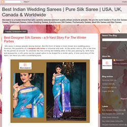 Best Designer Silk Sarees - a 9-Yard Story For The Winter Parties
