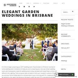 Elegant Garden Weddings in Brisbane - Northshore Harbour