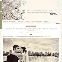JONETSU IN REAL WEDDINGS MAGAZINE : MELISSA & TRAELACH ALBUM | Jonetsu Blog
