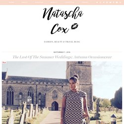 The Last Of The Summer Weddings; Autumn Occasionwear - Natascha Cox