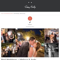 Real Weddings - Melissa & Andy - Wedding Photojournalism by Rodney Bailey