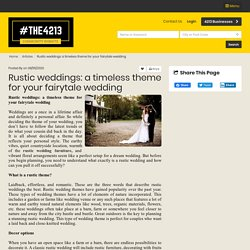 Rustic weddings: a timeless theme for your fairytale wedding - 4213 Business Member Article By