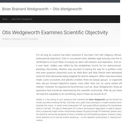 Otis Wedgeworth Examines Scientific Objectivity