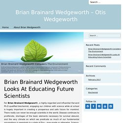 Brian Brainard Wedgeworth Looks At Educating Future Scientists