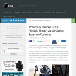 Wednesday Roundup: Ten 3D Printable Things–Marvel Comics Superhero Costumes