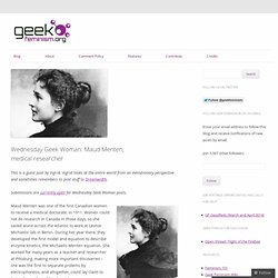 Wednesday Geek Woman: Maud Menten, medical researcher