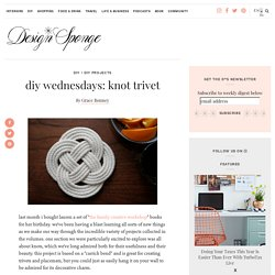 Design*Sponge » Blog Archive » diy wednesdays: knot trivet