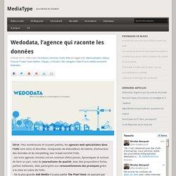 Wedodata, l'agence qui raconte les données - MediaType