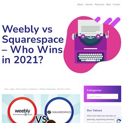 Weebly vs Squarespace: Who Should You Root For in 2021?