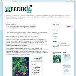 Weedinla.com: Medical Marijuana Turning into a Medicine