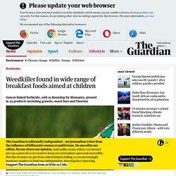 Weedkiller found in wide range of breakfast foods aimed at children