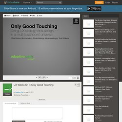 UX Week 2011: Only Good Touching