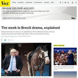 The week in Brexit drama, explained
