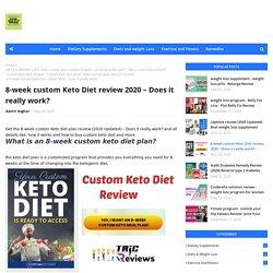 8-week custom Keto Diet review 2020 – Does it really work?