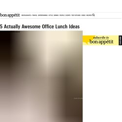 Easy Weekday Office Lunch Ideas - Bon Appétit