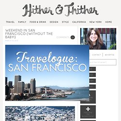 Weekend in San Francisco (without the baby!)