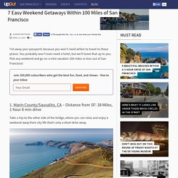 7 Easy Weekend Getaways Within 100 Miles of San Francisco – UpOut Blog