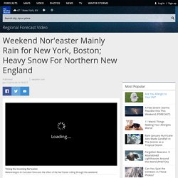 Weekend Nor'easter Mainly Rain for New York, Boston; Heavy Snow For Northern New England